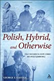 Polish, Hybrid, and Otherwise : Exilic Discourse in Joseph Conrad and Witold Gombrowicz, Gasyna, George Z., 1441140794