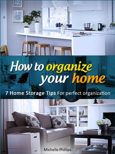 How To Organize Your Home - 7 Home Storage Tips For Perfect Organization
