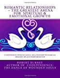 Romantic Relationships ~ the Greatest Arena for Spiritual and Emotional Growth, Robert Burney, 1478189886