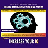 Increase Your IQ by Binaural Beat Brainwave Subliminal Systems