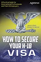 How to Secure Your H-1B Visa Front Cover