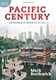 Pacific Century: The Emergence of Modern Pacific Asia, Mark Borthwick, 0813346673