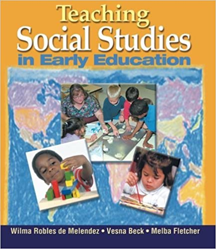 Book Teaching Social Studies in Early Education by DeMelendez,Wilma Robles; Beck,Vesna; Fletcher,Melba. [2000]