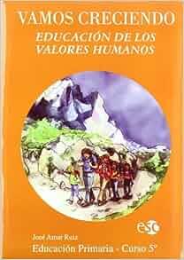Vamos Creciendo - Valores Humanos: José Amat Ruiz