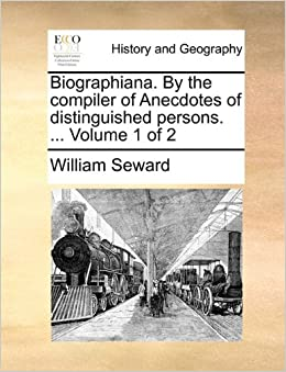 Biographiana. By the compiler of Anecdotes of distinguished persons. ... Volume 1 of 2