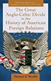 img - for The Great Anglo-Celtic Divide in the History of American Foreign Relations (Praeger Series on American Political Cultures) by Thomas A. Breslin (2011-10-05) book / textbook / text book