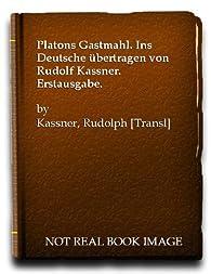 Platons Gastmahl. Ins Deutsche Ã?Â?bertragen von Rudolf Kassner. Erstausgabe. par Rudolf Kassner