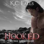 Hooked: By the Broken Billionaire: WET, Book 1 | K.C. Falls