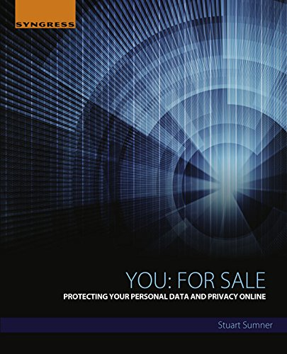 You: For Sale: Protecting Your Personal Data and Privacy - Web Online Glasses