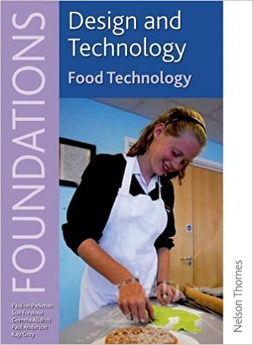 Book Design and Technology Foundations Food Technology Key Stage 3 (Design & Technology Foundation) by Anderson, Paul, Forshaw, Sue, Parkman, Pauline, Grey, Kay, A (2011)