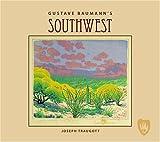 Gustave Baumann's Southwest, Joseph Traugott, 076494178X