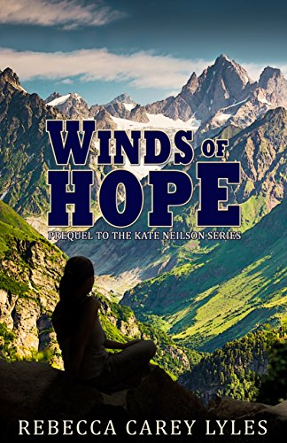 Winds of Hope: Prequel to the Kate Neilson Series by [Carey Lyles, Rebecca]