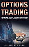 #7: Options Trading: The Basics of Options Trading for Beginners and the Best Simplified Strategies to Make Money