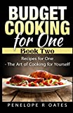 Budget Cooking for One – Book Two: Recipes for One – The Art of Cooking for Yourself