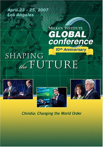 2007 Global Conference  Chindia  Changing The World Order