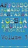 Poesia Reunida 2005 -2011 - Volume 3. Coleção L&PM Pocket: 1169