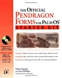 The Official Pendragon Forms for Palm OS Starter Kit, Debra Sancho and Ivan Phillips, 0764546511