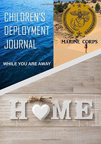 Childrens' Deployment Journal Marine Corps: While You Are Away: Marine Corps Deployment Journal for Children (Deployment Journals) pdf epub
