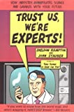 img - for Trust Us, We're Experts: How Industry Manipulates Science and gambles with Your Future by Rampton, Sheldon, Stauber, John(December 28, 2000) Hardcover book / textbook / text book