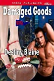 Damaged Goods [Sports Wives 4] (Siren Publishing Allure)