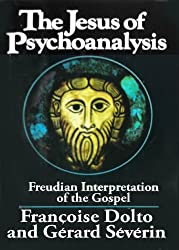 The Jesus of psychoanalysis: A Freudian interpretation of the Gospel