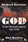"Dan Barker, ""God: The Most Unpleasant Character in All Fiction"" (Sterling, 2016)"