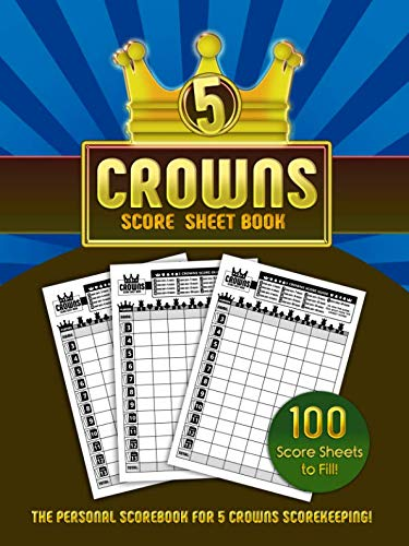 Pads Five Sheet 100 - 5 Crowns Score Sheet Book: 100 Personal Score Sheets for Scorekeeping (Crowns Score Books)