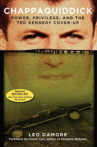 Chappaquiddick: Power, Privilege, and the Ted Kennedy Cover-Up cover
