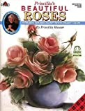 img - for Priscilla's Beautiful Roses (Decorative Painting # 9655) book / textbook / text book