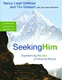 img - for Seeking Him: Experiencing the Joy of Personal Revival book / textbook / text book