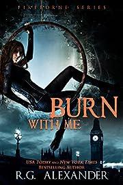 Burn With Me (Fireborne Series Book 1)