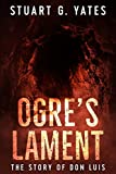 Ogre's Lament: The Story of Don Luis