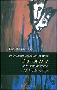 Le désespoir amoureux de la vie : L'anorexie, un mystère galvaudé par Brigitte Giraud (II)