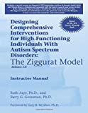 * Designing Comprehensive Interventions for High-Functioning Individuals with Autism Spectrum Disorders, Ruth Aspy and Barry Grossman, 1934575968