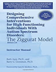 Designing Comprehensive Interventions for High-Functioning Individuals with Autism Spectrum Disorders: The Ziggurat Model