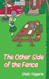 The Other Side of the Fence, Shelly Higgens, 1434384209
