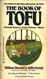 The Book of Tofu, William Shurtleff and Akiko Aoyagi, 0898150957