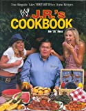 J. R.s Cookbook: True Ringside Tales, BBQ, and Down-Home Recipies (Wwe S.)