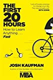 The First 20 Hours: How to Learn Anything ... Fast by Kaufman, Josh (2013) Paperback