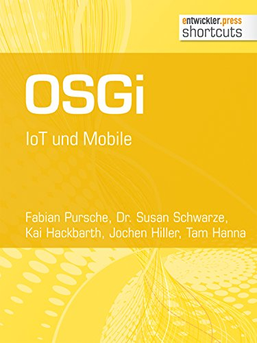 OSGi. IoT und Mobile (shortcuts 142) (German Edition) (Fabian Schwarz)