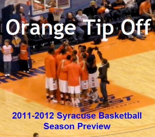 Orange Tip-Off: 2011-2012 Syracuse Basketball Season Preview