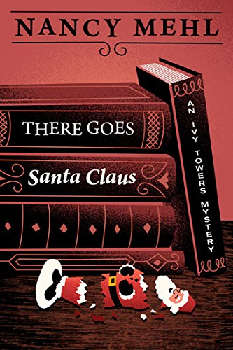 There Goes Santa Claus (An Ivy Towers Mystery Book 4) ()