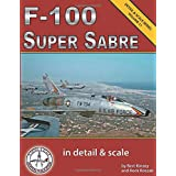 F-100 Super Sabre in Detail & Scale (Detail & Scale Series)