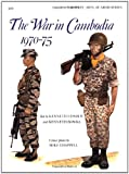 The War in Cambodia, 1970-75, Kenneth Conboy and K. Bowra, 085045851X