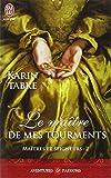 MAÎTRES ET SEIGNEURS T.02 : LE MAÎTRE DE MES TOURMENTS