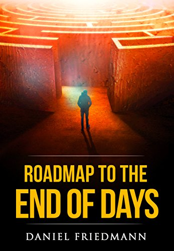 Roadmap to the End of Days: Demystifying Biblical Eschatology To Explain The Past, The Secret To The Apocalypse And The End Of The World (Inspired Studies Book 3)