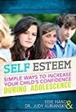 img - for Self Esteem: Simple Ways To Increase Your Child's Confidence During Adolescence book / textbook / text book
