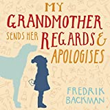 My Grandmother Sends Her Regards and Apologises (audio edition)