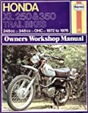 Haynes Honda Xl250 and 350 Trail Bikes Owners Workshop Manual, '72-'76, Clew, Jeff, 0856962090