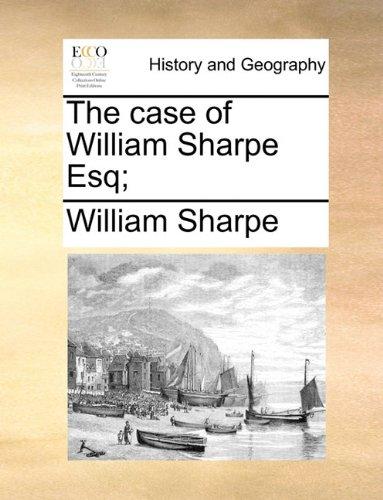 Download The case of William Sharpe Esq; pdf
